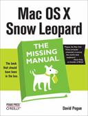 Издательство O'REILLY представляет новую книгу Дэвида Пога «Mac OS X Snow Leopard: The Missing Manual»